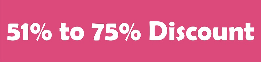 51% to 75% Discount